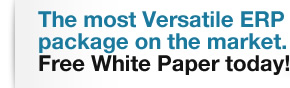 The most Versatile ERP package on the market. Free White Paper today!
